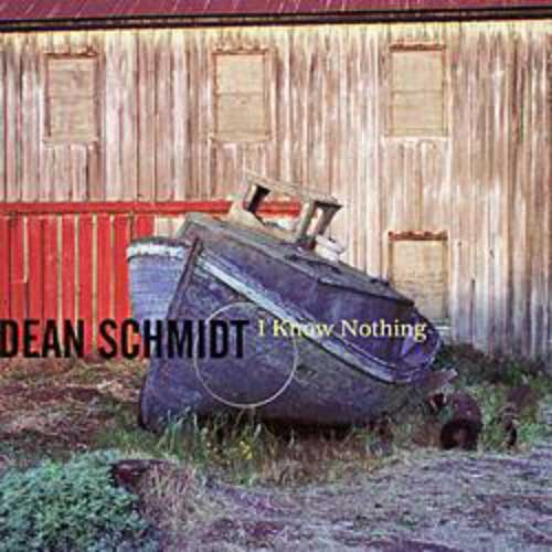 Dearn Schmidt, I Know Nothing